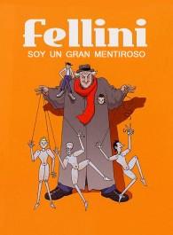 Fellini, soy un gran mentiroso