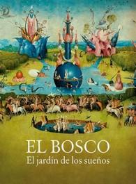 El Bosco. El jardín de los sueños