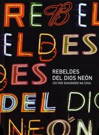 Los rebeldes del dios neón