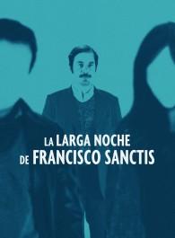 La larga noche de Francisco Sanctis