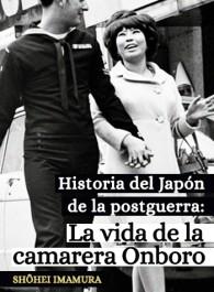 Historia del Japón de la postguerra: La vida de la camarera Onboro