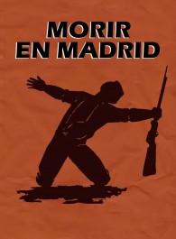 Morir en Madrid