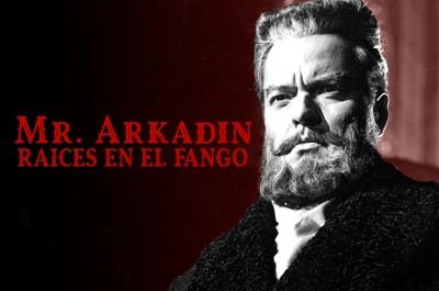 Mr. Arkadin - Raíces en el fango