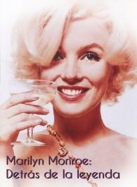 Marilyn Monroe: Detrás de la leyenda